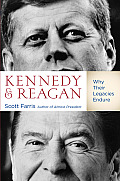Kennedy and Reagan: Why Their Legacies Endure