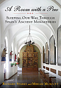 A Room with a Pew: Sleeping Our Way Through Spain's Ancient Monasteries Cover