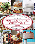 Washington, DC Chef's Table: Extraordinary Recipes from the Nation's Capital (Chef's Table)