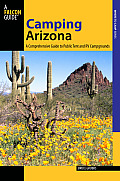 Falcon Guide: Camping Arizona: A Comprehensive Guide to Public Tent and RV Campgrounds (Falcon Guides: Where to Camp)