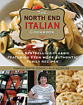 The North End Italian Cookbook: The Bestselling Classic Featuring Even More Authentic Family Recipes