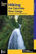 Hiking the Columbia River Gorge: A Guide to the Area's Greatest Hiking Adventures (Falcon Guides Where to Hike)