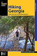 Hiking Georgia: A Guide to the State's Greatest Hiking Adventures (Falcon Guides Where to Hike)