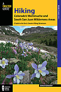 Hiking Colorado's Weminuche and South San Juan Wilderness Areas, 3rd: A Guide to the Area's Greatest Hiking Adventures (Regional Hiking)