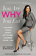You Are Why You Eat: Change Your Food Attitude, Change Your Life Cover