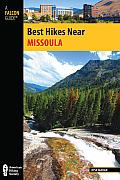 Missoula (Falcon Guides Best Hikes Near)