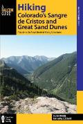 Hiking Colorado's Sangre de Cristos and Great Sand Dunes: A Guide to the Area's Greatest Hiking Adventures (Regional Hiking)