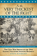 In the Very Thickest of the Fight: The Civil War Service of the 78th Illinois Volunteer Infantry Regiment