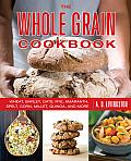 Whole Grain Cookbook: Wheat, Barley, Oats, Rye, Amaranth, Spelt, Corn, Millet, Quinoa, and More