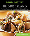 Food Lovers' Guide To(r) Rhode Island: The Best Restaurants, Markets & Local Culinary Offerings