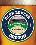 Beer Lover's Oregon (Beer Lovers)