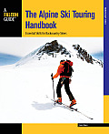 The Alpine Ski Touring Handbook: Essential Skills for Backcountry Skiers (Backcountry Skiing)