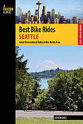 Best Bike Rides Seattle: Great Recreational Rides in the Metro Area (Falcon Guides Where to Ride)
