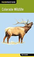 Colorado Wildlife (Falcon Pocket Guides)