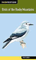 Falcon Pocket Guide: Birds of the Rocky Mountains (Falcon Pocket Guides)