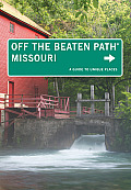 Missouri Off the Beaten Path(r): A Guide to Unique Places