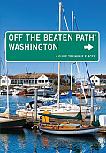 Washington Off the Beaten Path: A Guide to Unique Places (Off the Beaten Path Washington)