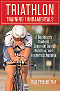 Triathlon Training Fundamentals: A Beginner's Guide to Essential Gear, Nutrition, and Training Schedules