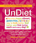 Undiet Eat Your Way to Vibrant Health