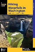 Hiking Waterfalls in Washington: A Guide to the State's Best Waterfall Hikes (Hiking Waterfalls)