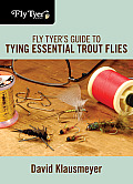 Fly Tyer's Guide to Tying Essential Trout Flies (Fly Tyer)