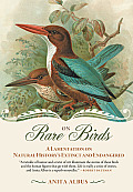 On Rare Birds: A Lamentation on Natural History S Extinct and Endangered