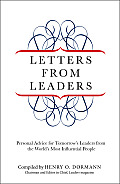Letters from Leaders Personal Advice for Tomorrows Leaders from the Worlds Most Influential People