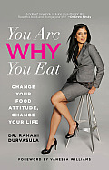 You Are Why You Eat Change Your Food Attitude Change Your Life