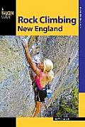 Rock Climbing New England: A Guide to More Than 900 Routes (State Rock Climbing)