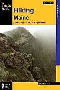 Hiking Maine: A Guide to the State S Greatest Hiking Adventures (State Hiking Guides)