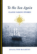 To the Sea Again Classic Sailing Stories