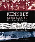 Kennedy Assassinated The World Mourns