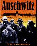 Auschwitz Story Of A Nazi Death Camp