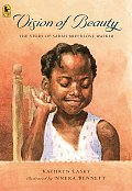 Vision of Beauty The Story of Sarah Breedlove Walker