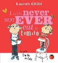 Charlie & Lola I Will Never Not Ever Eat a Tomato