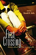 First Crossing Stories About Teen Immigr