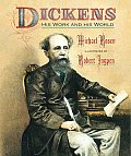 Dickens: His Work and His World