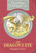 The Dragon's Eye: Book One of the Dragonology Chronicles (Dragonology Chronicles #01) Cover