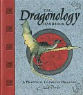 Dragonology Handbook A Practical Course in Dragons