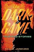 Dark Game True Spy Stories
