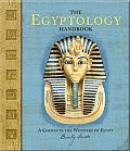 The Egyptology Handbook: A Course in the Wonders of Egypt with Sticker