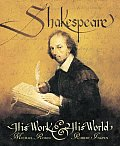 Shakespeare: His Work &amp; His World Cover