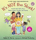 It's Not the Stork: A Book about Girls, Boys, Babies, Bodies, Families and Friends (Robie Sex Books)