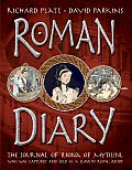 Roman Diary: The Journal of Iliona of Mytilini, Who Was Captured by Pirates and Sold as a Slave in Rome, AD 107