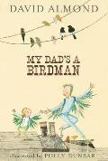 My Dads A Birdman