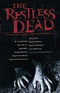 Restless Dead Ten Original Stories of the Supernatural