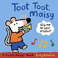 Toot Toot, Maisy with Other (Stroll-Along Books) Cover
