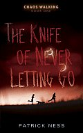 Chaos Walking 01 Knife Of Never Letting Go