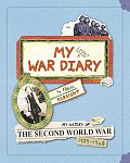 My Secret War Diary by Flossie Albright My History of the Second World War 1939 1945