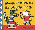 Maisy Charley & the Wobbly Tooth A Maisy First Experience Book
